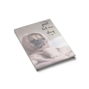 Just Let me Sleep Pug Journal – Ruled Line